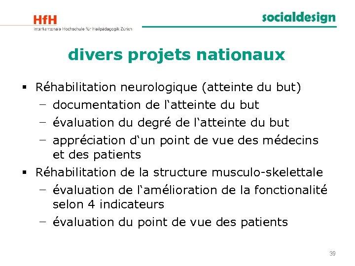 divers projets nationaux § Réhabilitation neurologique (atteinte du but) − documentation de l'atteinte du