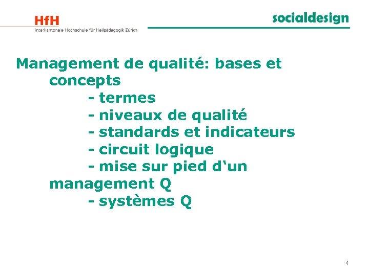 Management de qualité: bases et concepts - termes - niveaux de qualité - standards