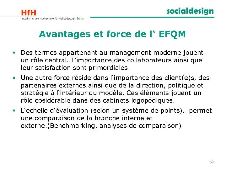 Avantages et force de l' EFQM § Des termes appartenant au management moderne jouent