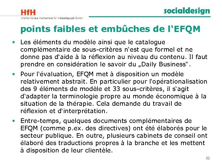 points faibles et embûches de l'EFQM § Les éléments du modèle ainsi que le