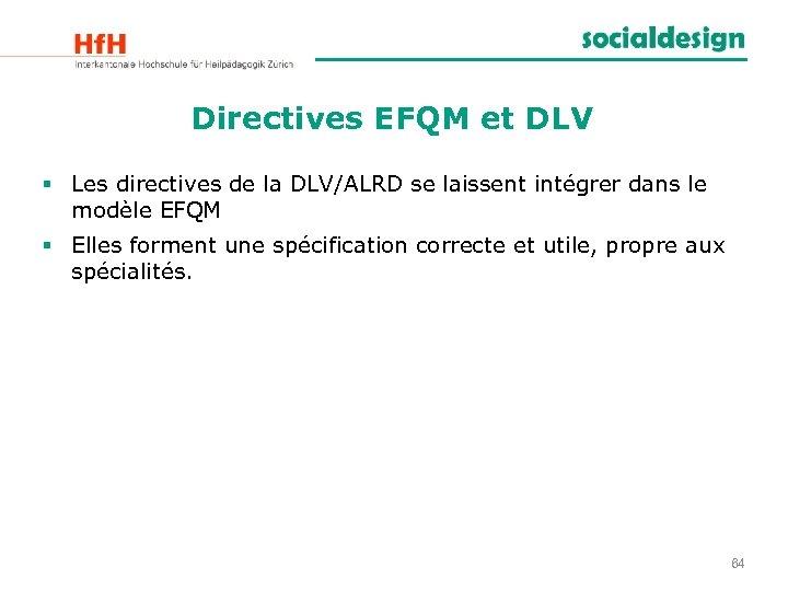 Directives EFQM et DLV § Les directives de la DLV/ALRD se laissent intégrer dans