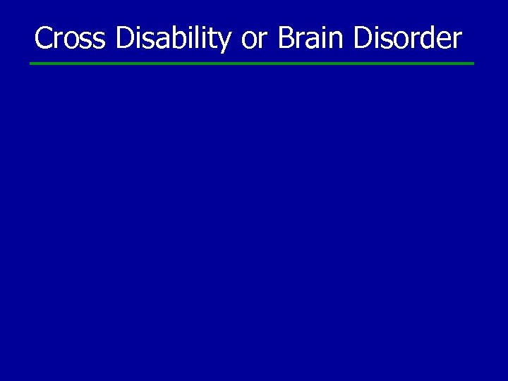 Cross Disability or Brain Disorder