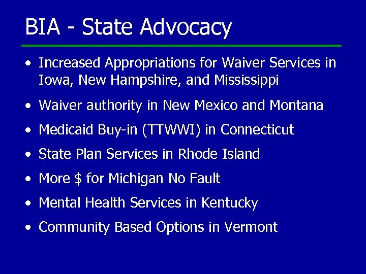 BIA - State Advocacy • Increased Appropriations for Waiver Services in Iowa, New Hampshire,