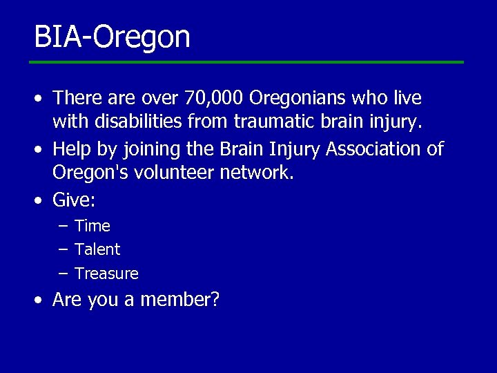 BIA-Oregon • There are over 70, 000 Oregonians who live with disabilities from traumatic