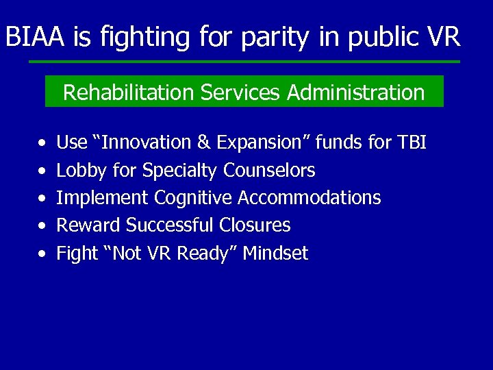 BIAA is fighting for parity in public VR Rehabilitation Services Administration • • •