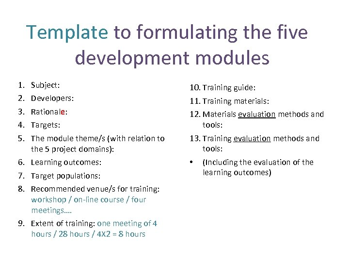 Template to formulating the five development modules 1. 2. 3. 4. 5. Subject: Developers:
