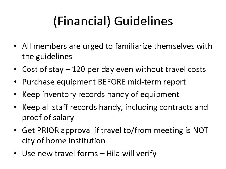 (Financial) Guidelines • All members are urged to familiarize themselves with the guidelines •