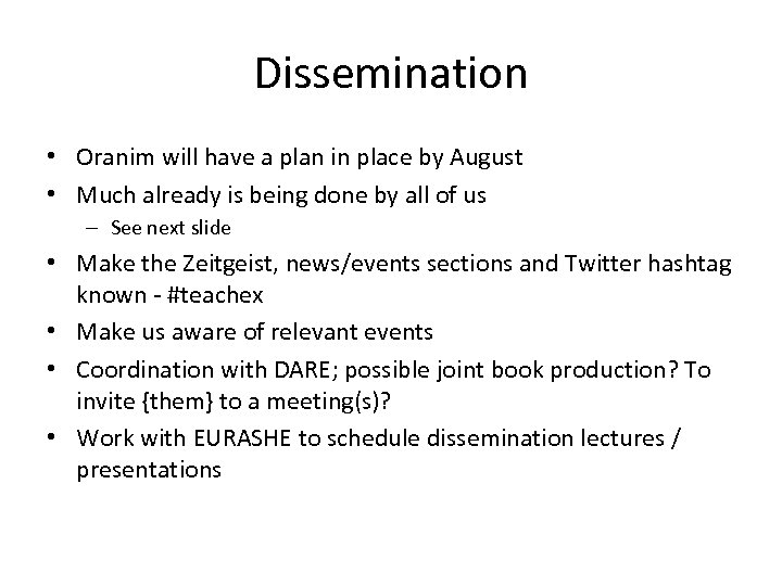 Dissemination • Oranim will have a plan in place by August • Much already