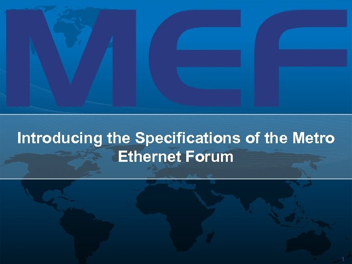Introducing the Specifications of the Metro Ethernet Forum 1