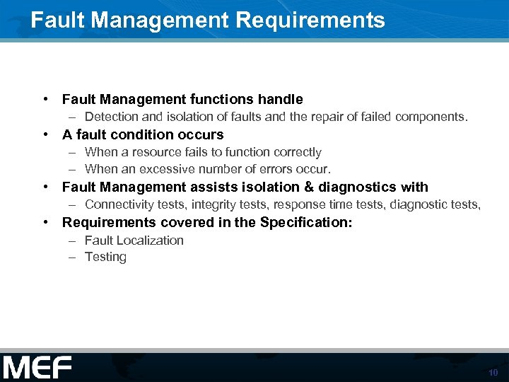 Fault Management Requirements • Fault Management functions handle – Detection and isolation of faults