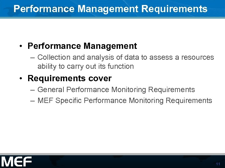 Performance Management Requirements • Performance Management – Collection and analysis of data to assess