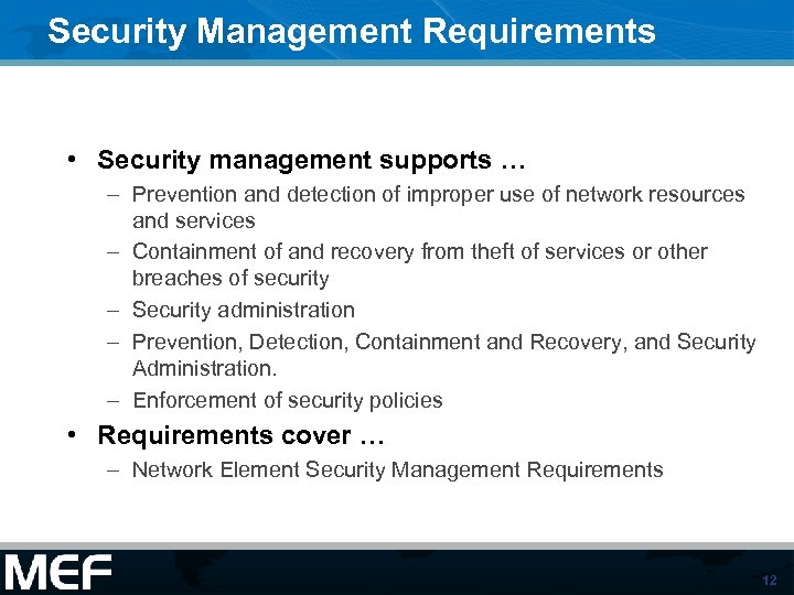 Security Management Requirements • Security management supports … – Prevention and detection of improper