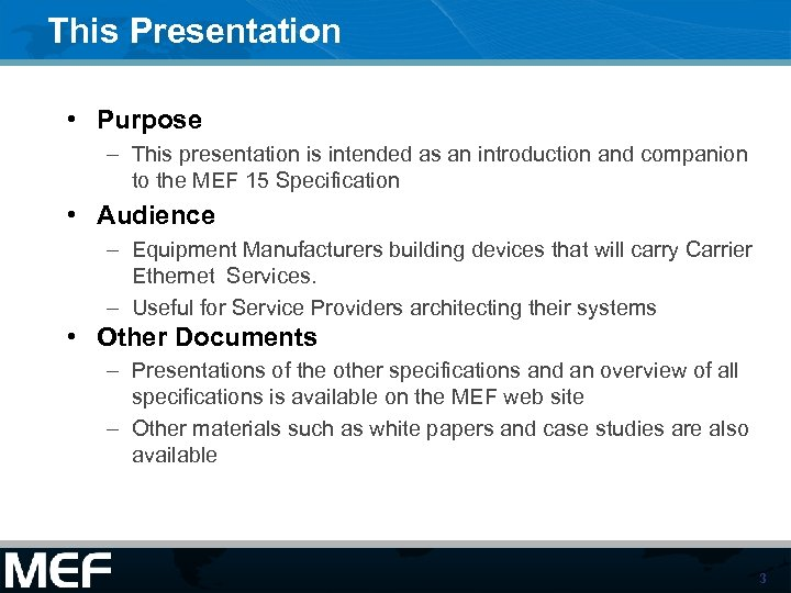 This Presentation • Purpose – This presentation is intended as an introduction and companion