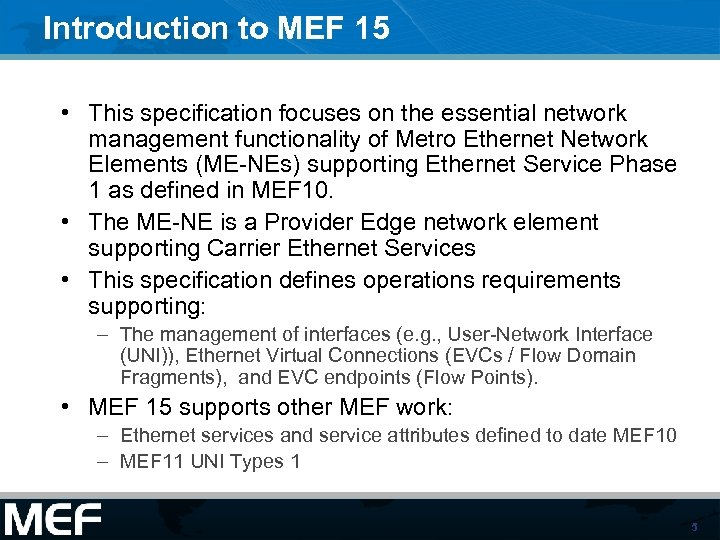 Introduction to MEF 15 • This specification focuses on the essential network management functionality