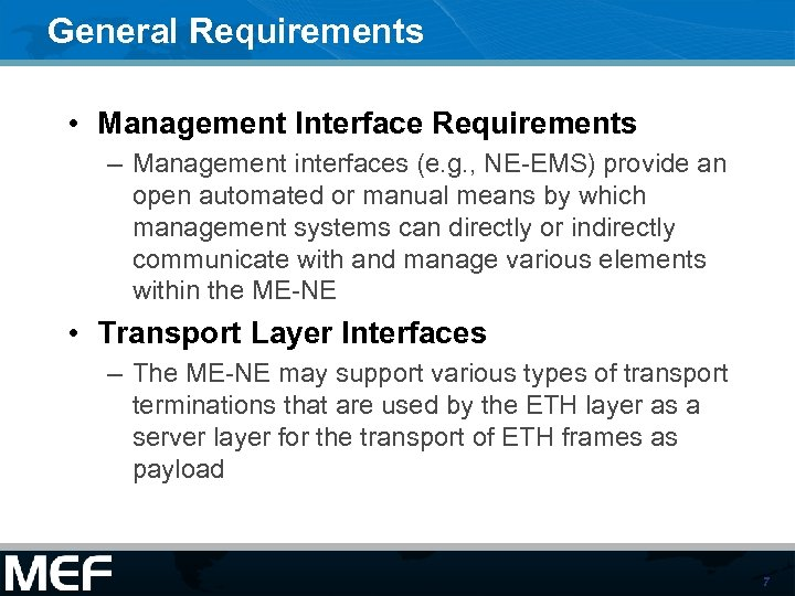 General Requirements • Management Interface Requirements – Management interfaces (e. g. , NE-EMS) provide