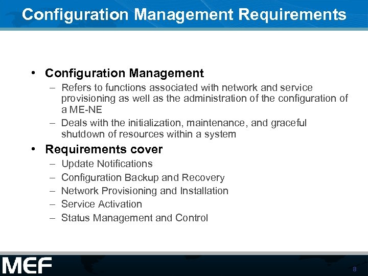 Configuration Management Requirements • Configuration Management – Refers to functions associated with network and