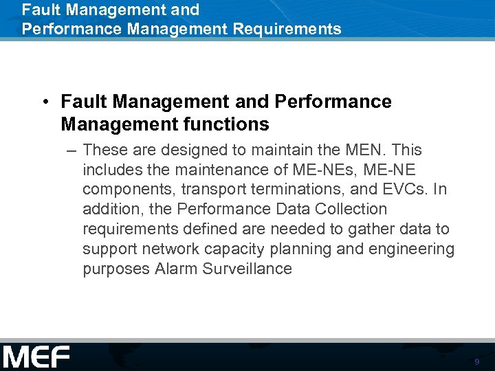 Fault Management and Performance Management Requirements • Fault Management and Performance Management functions –