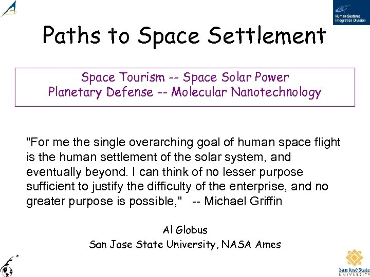 Paths to Space Settlement Space Tourism -- Space Solar Power Planetary Defense -- Molecular