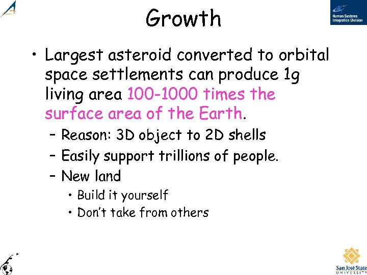 Growth • Largest asteroid converted to orbital space settlements can produce 1 g living