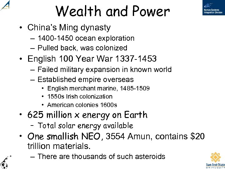 Wealth and Power • China's Ming dynasty – 1400 -1450 ocean exploration – Pulled