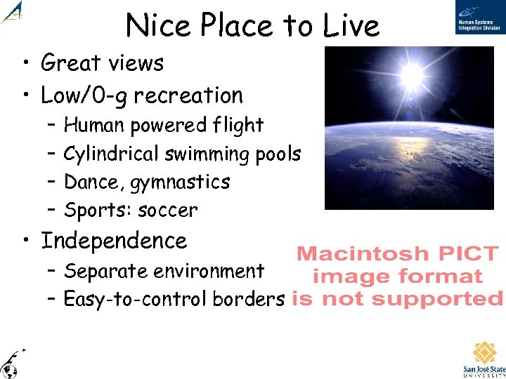 Nice Place to Live • Great views • Low/0 -g recreation – – Human