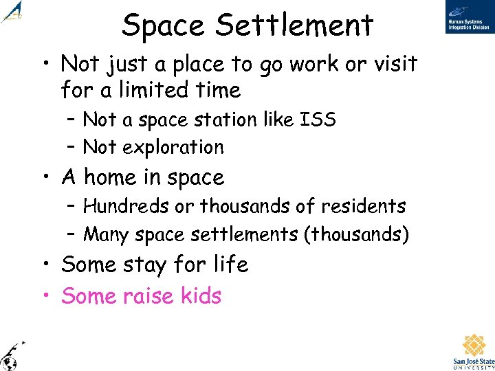 Space Settlement • Not just a place to go work or visit for a
