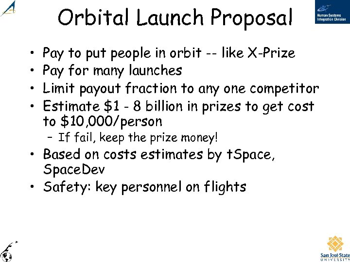 Orbital Launch Proposal • • Pay to put people in orbit -- like X-Prize