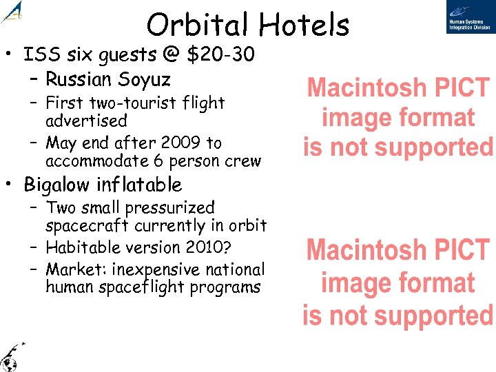 Orbital Hotels • ISS six guests @ $20 -30 – Russian Soyuz – First