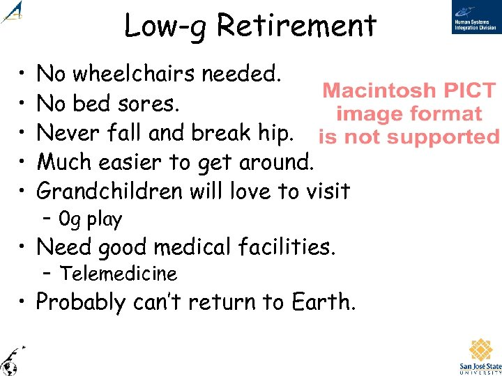 Low-g Retirement • • • No wheelchairs needed. No bed sores. Never fall and
