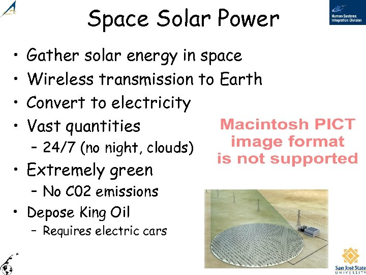 Space Solar Power • • Gather solar energy in space Wireless transmission to Earth
