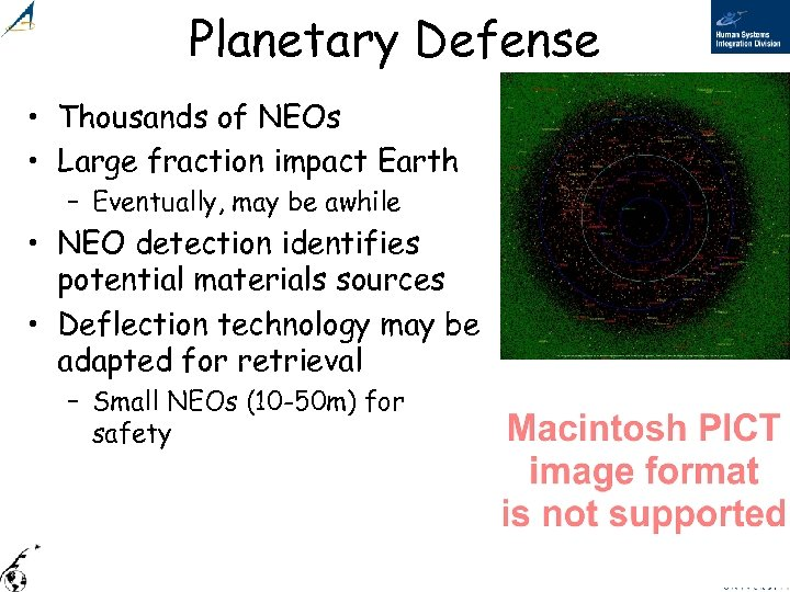 Planetary Defense • Thousands of NEOs • Large fraction impact Earth – Eventually, may