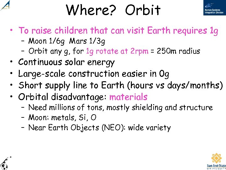 Where? Orbit • To raise children that can visit Earth requires 1 g •