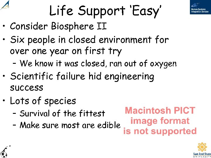 Life Support 'Easy' • Consider Biosphere II • Six people in closed environment for