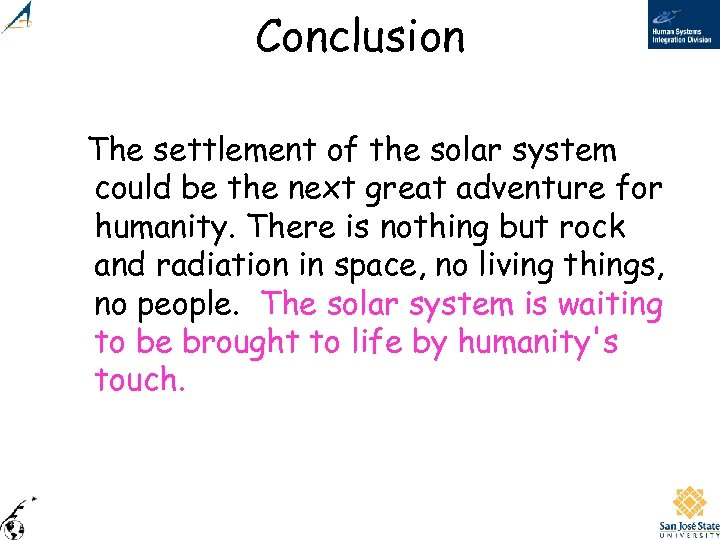 Conclusion The settlement of the solar system could be the next great adventure for
