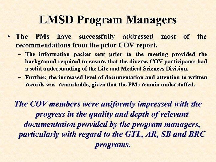 LMSD Program Managers • The PMs have successfully addressed most of the recommendations from