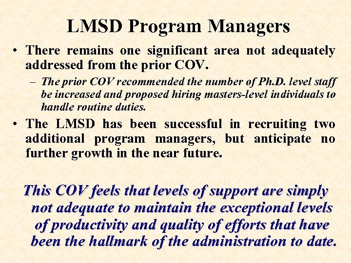 LMSD Program Managers • There remains one significant area not adequately addressed from the