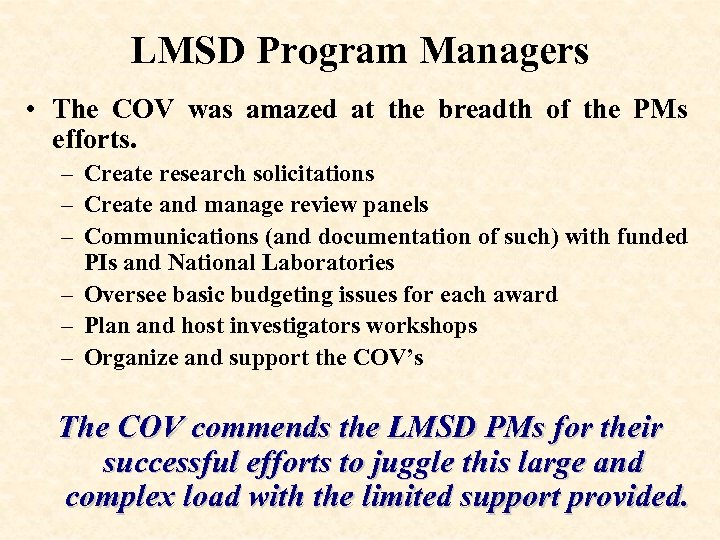 LMSD Program Managers • The COV was amazed at the breadth of the PMs