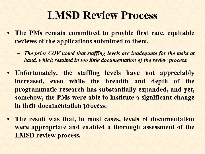 LMSD Review Process • The PMs remain committed to provide first rate, equitable reviews