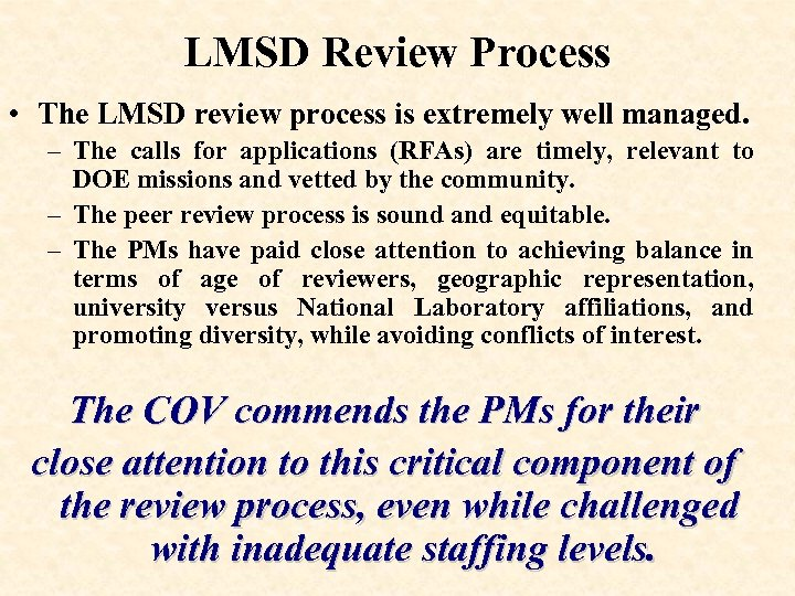 LMSD Review Process • The LMSD review process is extremely well managed. – The
