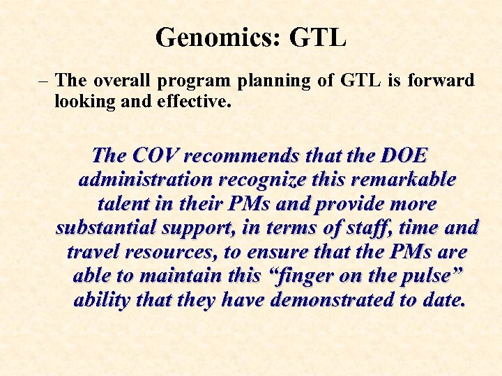 Genomics: GTL – The overall program planning of GTL is forward looking and effective.