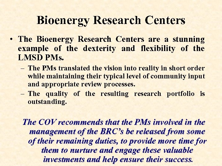 Bioenergy Research Centers • The Bioenergy Research Centers are a stunning example of the