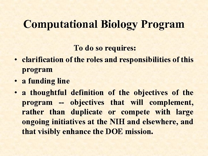 Computational Biology Program To do so requires: • clarification of the roles and responsibilities