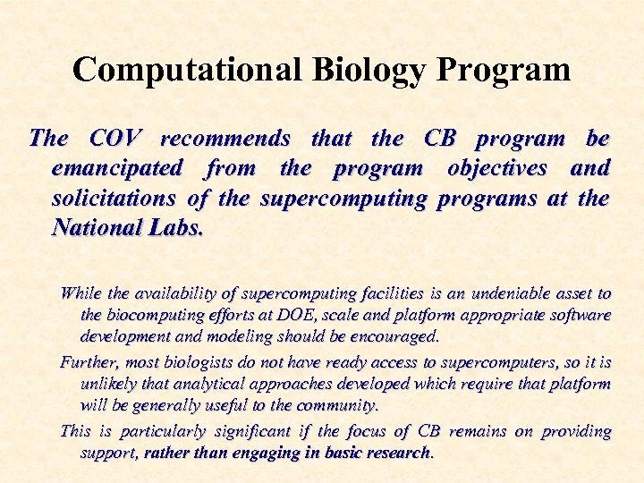 Computational Biology Program The COV recommends that the CB program be emancipated from the