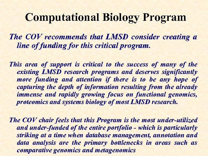 Computational Biology Program The COV recommends that LMSD consider creating a line of funding