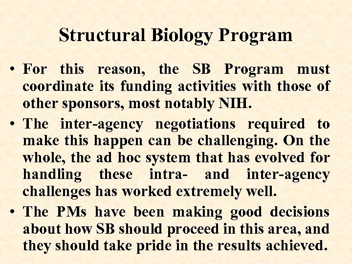 Structural Biology Program • For this reason, the SB Program must coordinate its funding