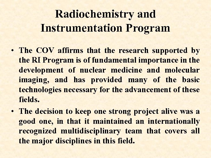 Radiochemistry and Instrumentation Program • The COV affirms that the research supported by the