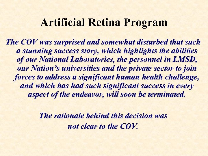 Artificial Retina Program The COV was surprised and somewhat disturbed that such a stunning