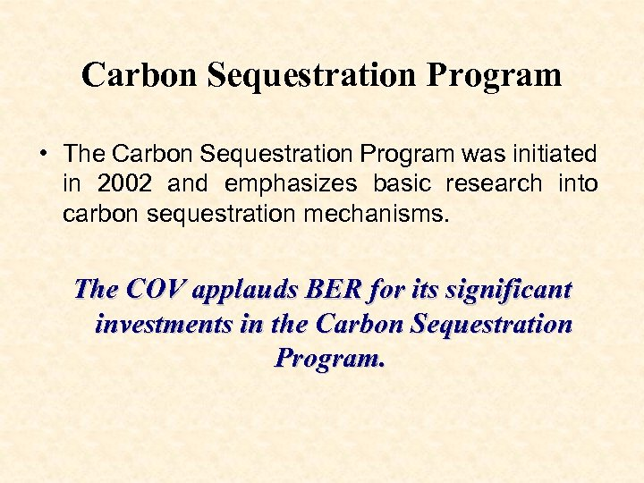 Carbon Sequestration Program • The Carbon Sequestration Program was initiated in 2002 and emphasizes