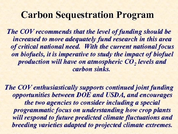 Carbon Sequestration Program The COV recommends that the level of funding should be increased