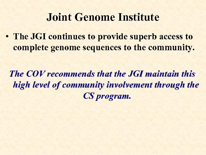 Joint Genome Institute • The JGI continues to provide superb access to complete genome